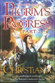 Christiana: The Sequel To Pilgrim's Progress
