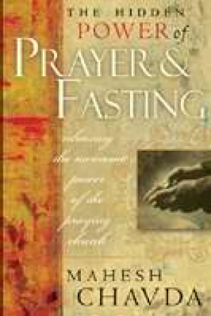 The Hidden Power of Praying and Fasting