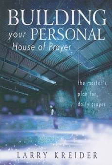 Building Your Personal House Of Prayer P