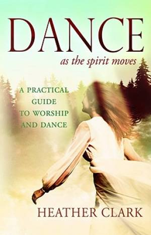 Dance As The Spirit Moves Pb
