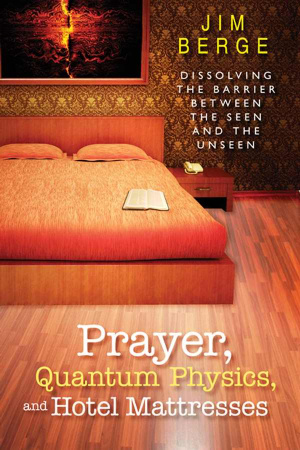 Prayer Quantum Physics And Hotel Mattresses