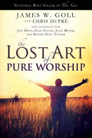 Lost Art Of Pure Worship The Pb