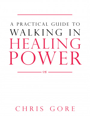 A Practical Guide To Walking In Healing Power