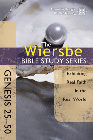 Genesis 25-50 : Exhibiting Real Faith In The Real World