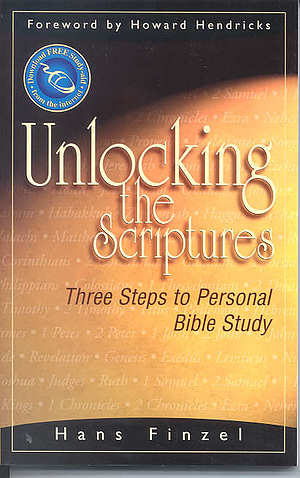 Unlocking the scriptures: Three Steps to Personal Bible Study