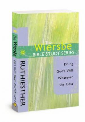 Ruth & Esther: Doing God's Will Whatever the Cost