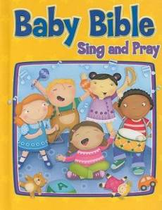 Baby Bible Sing and Pray