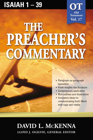 Isaiah 1-39: Vol 17 : Preacher's Commentary