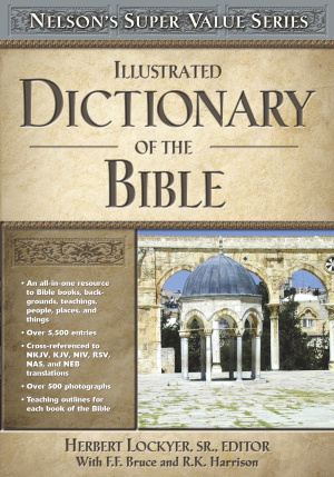 Illustrated Dictionary Of The Bible Super Saver