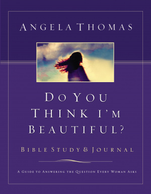 Do You Think I'm Beautiful Bible Study and Journal