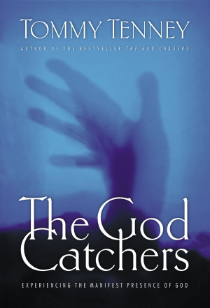 God Catchers: Experiencing the Manifest Presence of God