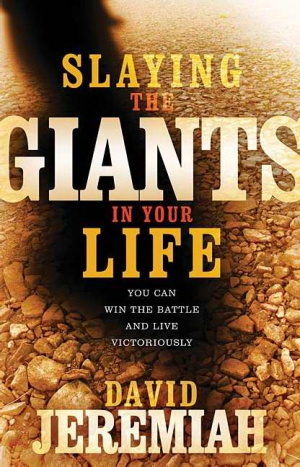 Slaying The Giants In Your Life