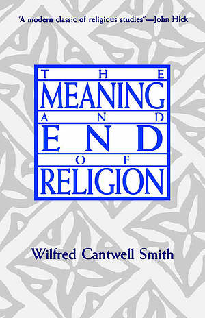 THE MEANING AND END OF RELIGION