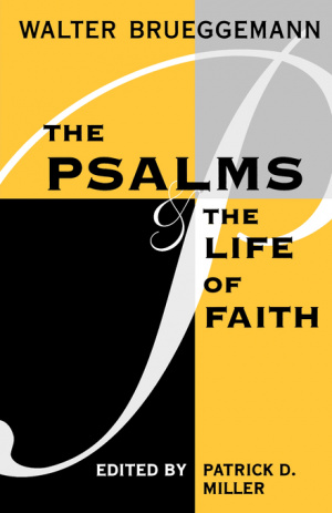 Psalms : The Psalms and the Life of Faith