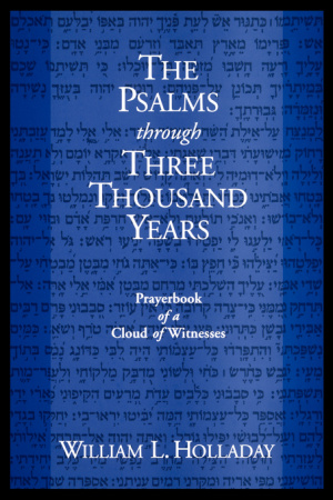The Psalms Through Three Thousand Years