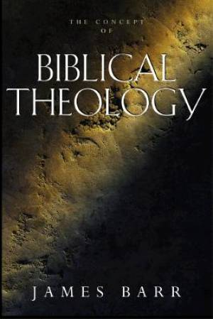 The Concept of Biblical Theology
