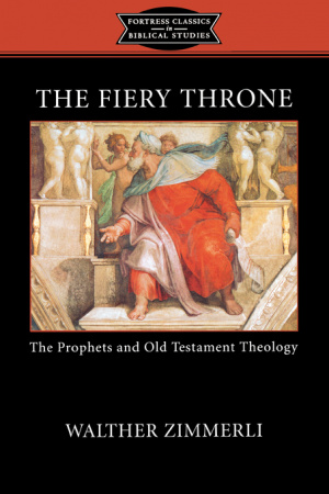 The Fiery Throne: The Prophets and Old Testament Theology