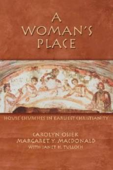 A Women's Place: House Churches In Earliest Christianity