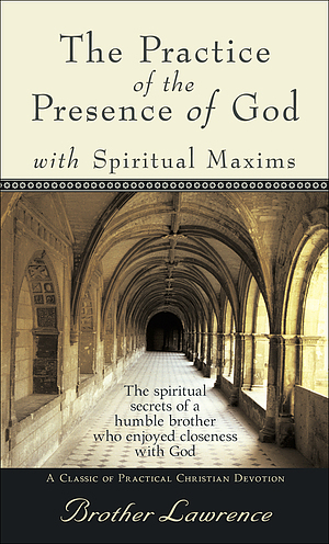 The Practice of Presence of God with Spiritual Maxims