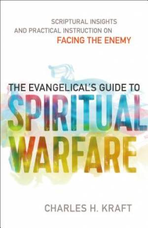 The Evangelical's Guide to Spiritual Warfare