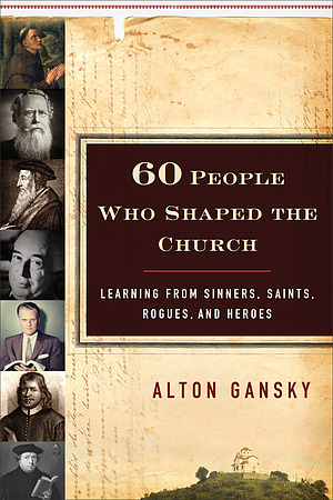 Sixty People Who Shaped the Church