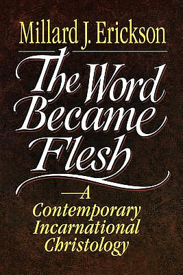 The Word Became Flesh: Contemporary Incarnational Christology,