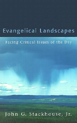 Evangelical Landscapes: Facing Critical Issues of the Day