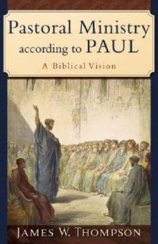 Pastoral Ministry According To Paul Pb