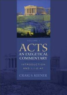 Acts: An Exegetical Commentary, Volume I
