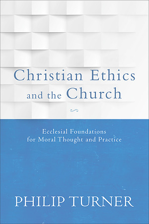 Christian Ethics and the Church