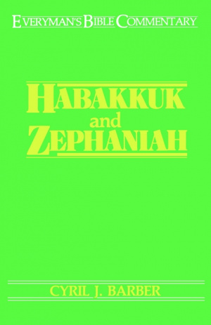 Habakkuk & Zephaniah : Everyman's Bible Commentary