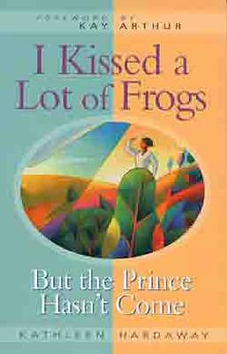 I Kissed a Lot of Frogs, But the Prince Hasn't Come