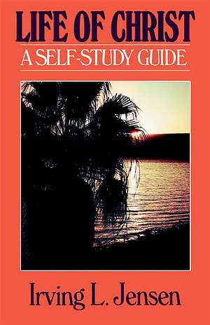 Life of Christ: Self Study Guide