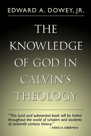 The Knowledge of God in Calvin's Theology