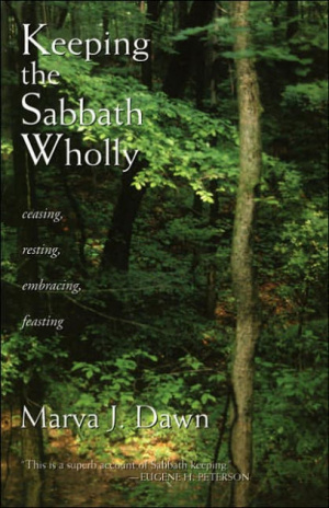 Keeping the Sabbath Wholly: Ceasing, Resting, Embracing, Feasting