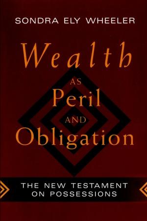 Wealth as Peril and Obligation: New Testament on Possessions