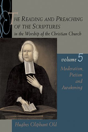The Reading And Preaching Of The Scriptures In The Worship Of The Christian Church Vol. 5