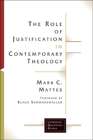 The Role Of Jusitifcation In Contemporary Theology