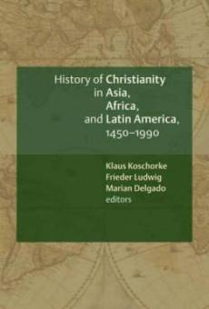 History of Christianity in Asia, Africa and Latin America, 1450-1990