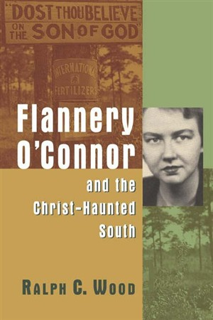 Flannery O'connor And The Christ-Haunted South