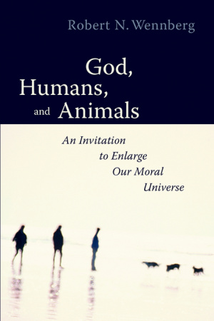 God, Humans and Animals: An Invitation to Enlarge Our Moral Universe
