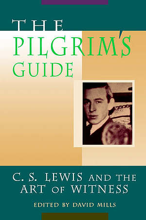 The Pilgrim's Guide: C.S.Lewis and the Art of Witness
