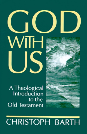 God with Us : A Theological Introduction to the Old Testament