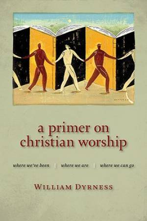 A Primer on Christian Worship