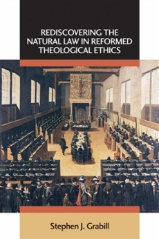 Rediscovering The Natural Law In Reforme
