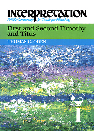 1 & 2 Timothy and Titus : Interpretation Commentary