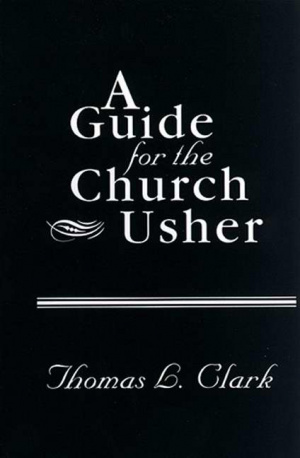 Guide For The Church Usher A