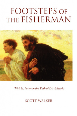 Footsteps of the Fisherman: With St.Peter on the Path of Discipleship