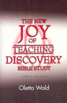 The New Joy of Teaching Discovery Bible Study: Newly Revised
