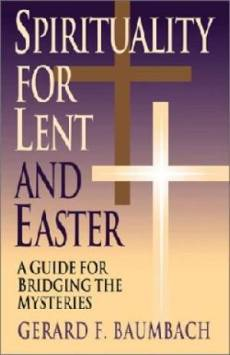 Spirituality for Lent and Easter